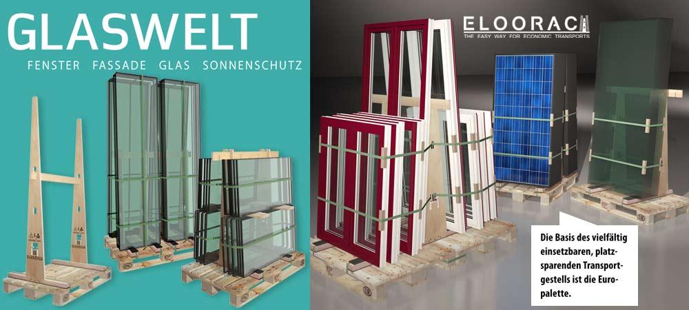 Die Fachzeitschrift Glaswelt zeigt verschiedene Varianten der Eloorac Glas Transport Gestelle und Glasböcke